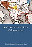 Lexikon zur Geschichte Südosteuropas - Holm Sundhaussen, Konrad (Hrsg.) Clewing