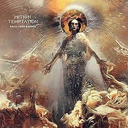 Within Temptation | Format: MP3-DownloadVon Album:Raise Your Banner (Single Edit)Erscheinungstermin: 16. November 2018 Download: EUR 1,29