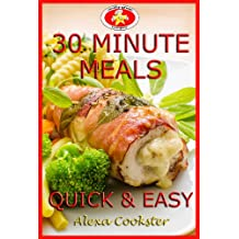 30 Minute Meals: 40 Quick Easy Recipes for Dinner & Lunch (English Edition)