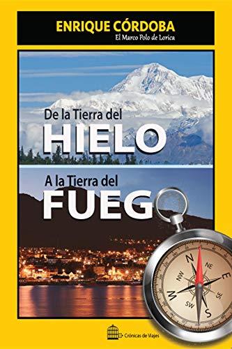 De la Tierra del Hielo a la Tierra del Fuego: El mundo no tiene ...
