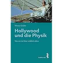 Hollywood und die Physik: Was wir im Kino wirklich sehen
