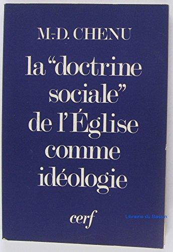 LaDoctrine sociale de l'Église comme idéologie par Marie-Dominique Chenu