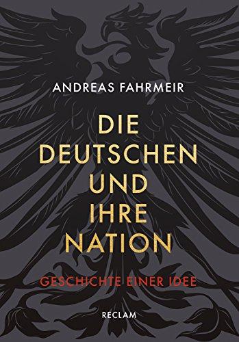 Buchseite und Rezensionen zu 'Die Deutschen und ihre Nation: Geschichte einer Idee' von Andreas Fahrmeir