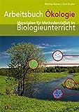 Arbeitsbuch Ökologie: Materialien für Methodenvielfalt im Biologieunterricht - Gerd Brucker
