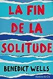 La fin de la solitude / Benedict Wells   Wells, Benedict (1984-....). Auteur