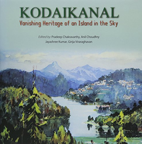 Kodaikanal: Vanishing Heritage of an Island in the sky por Pradeep Chakravarthy