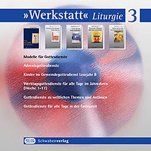 Werkstatt Liturgie 3. Modelle für Gottesdienste. CD-ROM für Windows ab 95/NT4/ME/2000/XP
