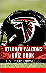 Atlanta Falcons Quiz Book - 50 Fun & Fact Filled Questions About NFL Football Team Atlanta Falcons (English Edition)