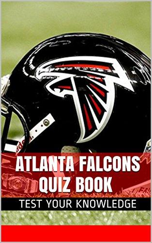 Atlanta Falcons Quiz Book - 50 Fun & Fact Filled Questions About NFL Football Team Atlanta Falcons (English Edition)