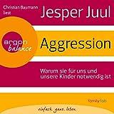 Aggression: Warum sie für uns und unsere Kinder notwendig ist