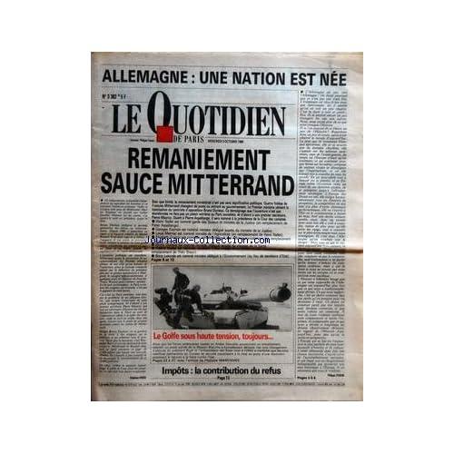QUOTIDIEN DE PARIS (LE) [No 3382] du 03/10/1990 - ALLEMAGNE - UNE NATION EST NEE - REMANIEMENT SAUCE MITTERRAND - LE GOLFE SOUS HAUTE TENSION TOUJOURS - IMPOTS - LA CONTRIBUTION DU REFUS