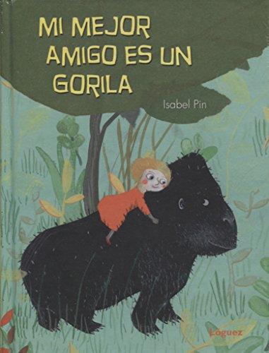 Mi mejor amigo es un gorila (Lóguez 7/10) por Isabel Pin