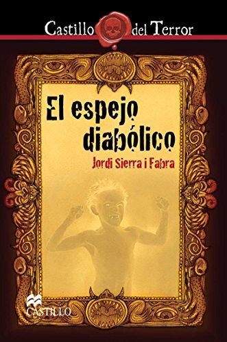 El espejo diabólico (Castillo del Terror) por Jordi Sierra i Fabra