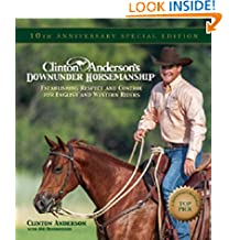 """Clinton Anderson's """"Downunder Horsemanship"""": Establishing Respect and Control for English and Western Riders"""