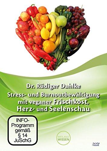 Stress- und Burnoutbewältigung mit veganer Frischkost, Herz- und Seelenschau – Dr. Ruediger Dahlke, Erfurter Rohkosttage, DVD - 3