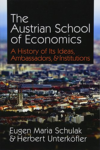 The Austrian School of Economics: A History of Its Ideas, Ambassadors, Institutions