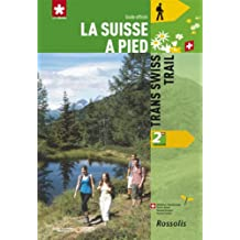 N 2 Trans Swiss Trail la Suisse a Pied