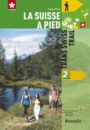 N 2 Trans Swiss Trail la Suisse a Pied par Hagmann l