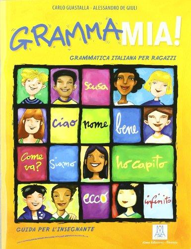 GrammaMia! Guida per l'insegnante. Con CD Audio