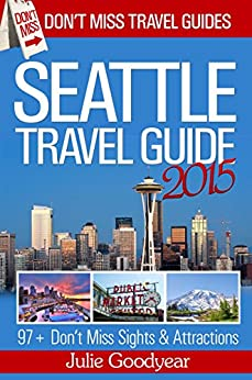 Seattle Travel Guide 2015 (English Edition)