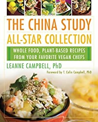 The China Study All-Star Collection: Whole Food, Plant-Based Recipes from Your Favorite Vegan Chefs (2014-05-06)