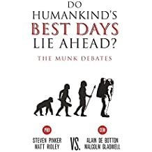 Do Humankind's Best Days Lie Ahead?: The Munk Debates by Steven Pinker (2016-12-13)