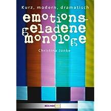 Emotionsgeladene Monologe. Kurz, modern, dramatisch.