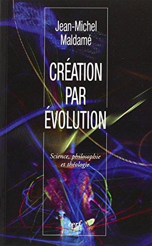 Cration par volution : Science, philosophie et thologie