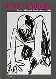 K. H. Hödicke: Kohle, charcoal drawings 1975-1982