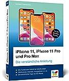 iPhone 11, iPhone 11 Pro und Pro Max: Die verständliche Anleitung für alle neuen iPhone-Modelle. Aktuell zu iOS 13, ideal für Senioren! - Giesbert Damaschke