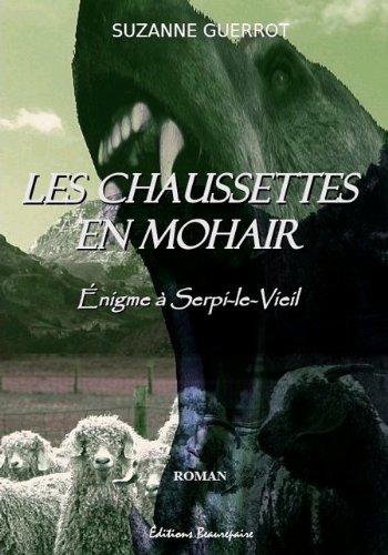 Les Chaussettes en Mohair - Enigme a Serpi-le-Vieil par Guerrot Suzanne