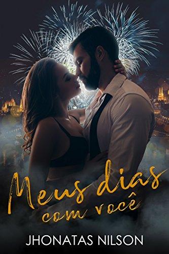 Meus dias com você (Portuguese Edition) por Jhonatas Nilson