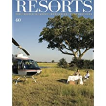 Resorts 40: The World's Most Exclusive Destinations