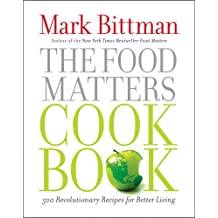 The Food Matters Cookbook: 500 Revolutionary Recipes for Better Living (English Edition)