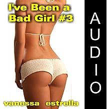 I've Been a Bad Girl #3