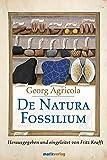 De Natura Fossilium Libri X: Die Minerale - 10 Bücher - Georg Agricola