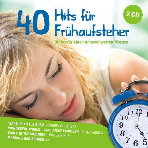 40 Hits für Frühaufsteher - Oldies für einen unbeschwerten Morgen