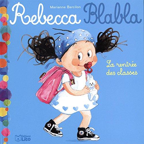 Rebecca Blabla: La rentrée des classes - Dès 3 ans par Marianne Barcilon