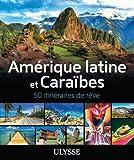 Telecharger Livres Amerique latine et Caraibes 50 itineraires de reve (PDF,EPUB,MOBI) gratuits en Francaise