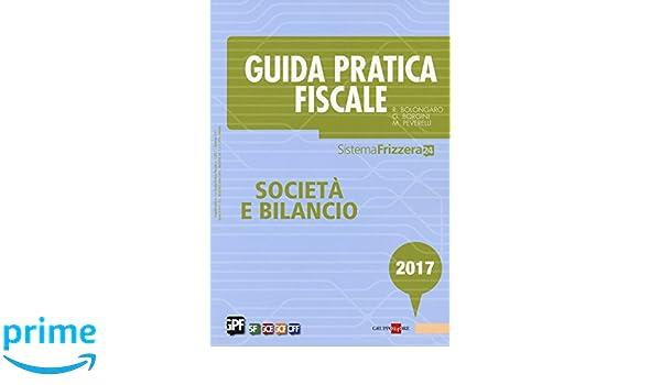 Marvelous Amazon.it: Guida Pratica Fiscale. Società E Bilancio 2017   Renato  Bolongaro, Giovanni Borgini, Marco Peverelli   Libri