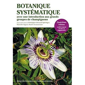 Botanique systématique: Avec une introduction aux grands groupes de champignons