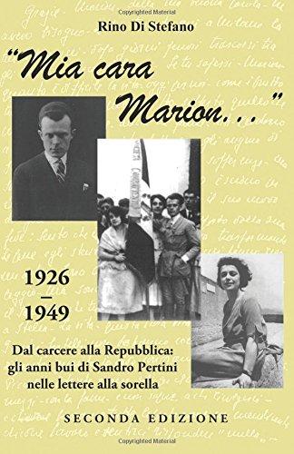 Mia cara Marion. 1926-1949. Dal carcere alla Repubblica: gli anni bui di Sandro Pertini nelle lettere alla sorella