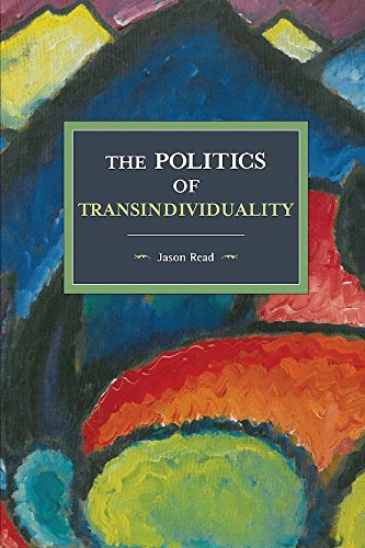 The Politics Of Transindividuality: Historical Materialism Volume 106 por Jason Read