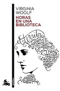 Horas en una biblioteca par Virginia Woolf