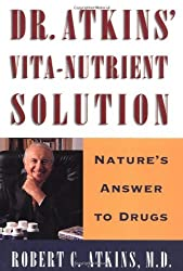 Dr. Atkins' Vita-Nutrient Solution: Nature's Answer to Drugs by M.D. Robert C. Atkins (1998-02-02)
