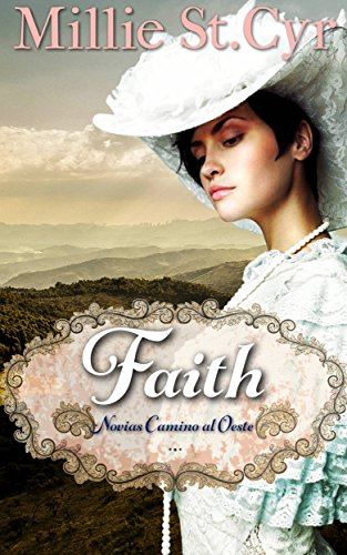 Faith: Novias Camino al Oeste por Millie St Cyr