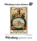 Würzburg gestern 2019: Würzburg in alten Ansichten -