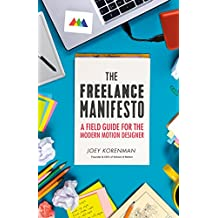 The Freelance Manifesto: A Field Guide for the Modern Motion Designer (English Edition)
