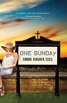 One Sunday: A Novel (English Edition) di [Cecil, Carrie Gerlach]