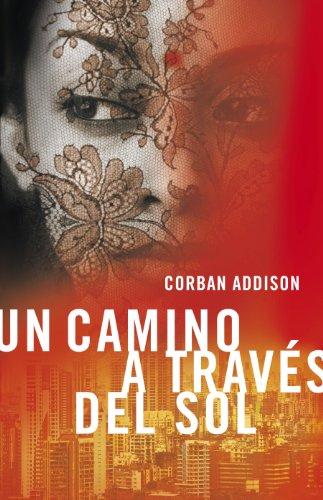 Un camino a través del sol por Corban Addison